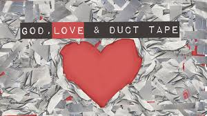 love duct tape. God, Love, And Duct Tape; Part 4: The Greatest Of These Is Love | John Mark  Caton Love Duct Tape T