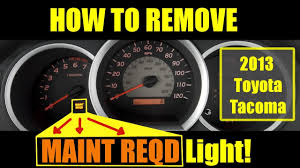 Tacoma Maint Reqd Light Reset Maintenance Required Light In 2013 Toyota Tacoma