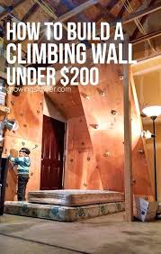 diy rock climbing wall have fun with the whole family when you build a home climbing diy rock climbing wall