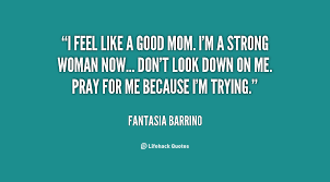 Good Mom Quotes Extraordinary Quotes About Good Mom 48 Quotes