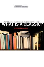 What Is a Classic?: Postcolonial Rewriting and Invention of the ...