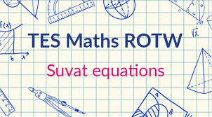 suvat equations tes maths resource of the week 9 2016 17