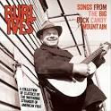 Songs from the Big Rock Candy Mountain