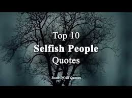 Selfish People Quotes Fascinating Top 48 Selfish People Quotes YouTube