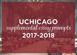 uchicago supplemental essay prompts admitsee uchicago s application requires 3 essays the personal statement why uchicago supplement and a response to one of the following prompts