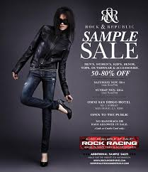 rock republic are holding a sample on saay november 21st and sunday november 22nd at the omni san go hotel ca get an amazing 50 80 off
