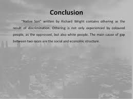 "othering in richard wright s native son  18 conclusion ""native son"""
