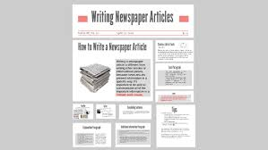 Writing A Newspaper Article Writing Newspaper Articles By Samantha Pro On Prezi
