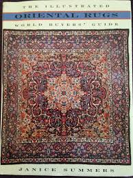 janice summers oriental rugs the ilrated world er s guide
