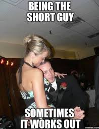 Being the short guy | Funny Dirty Adult Jokes, Memes & Pictures via Relatably.com
