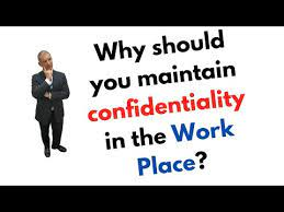 maintaining confidentiality in the