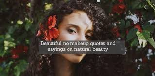 beautiful no makeup es and sayings