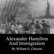 alexander hamilton and immigration alexander hamilton and immigration by william g chrystal cover image