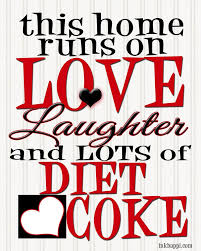 Coca Cola Quotes Love Laughter Diet Coke CocaCola and a whole lot of Awesome 18