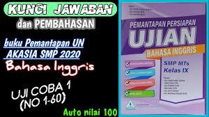 Tonton juga video kami 1️⃣.kunci jawaban asli akasia bahasa indonesia 2020 smp. Jawaban Pembahasan Pemantapan Un Akasia Smp 2020 B Inggris Uji Coba 1 No 1 60 Youtube