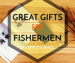 great fishing gifts for fishermen