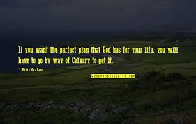 Trust that god will put the right people in your life at the right time and for the right reasons.. God Has A Plan For My Life Quotes Top 26 Famous Quotes About God Has A Plan For My Life