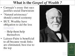 the gilded age social darwinism ppt 26 what is the gospel of wealth carnegie s essay that says justifies social darwinism