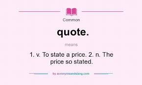 Definition Of Quote Best What Does Quote Mean Definition Of Quote Quote Stands For 48