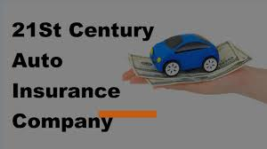 21st century auto insurance company review 2017 21st century auto insurance