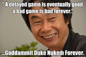 A delayed game is eventually good, a bad game is bad forever ... via Relatably.com