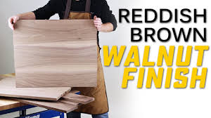 finishing walnut 4 steps to create a beautiful reddish brown wood finish