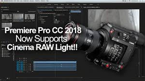 Cinema Raw Light Premiere Pro Premiere Cc 2018 Update C200 Cinema Raw Light Support