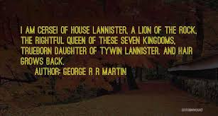 Queen Quotes Fascinating Top 48 Best Cersei Quotes Sayings