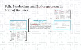Foils Symbolism And Bildungsroman In Lord Of The Flies By