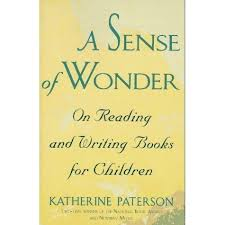 best katherine paterson books images katherine  a sense of wonder on reading and writing books for children by katherine paterson