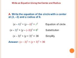 write an equation using the center and radius a