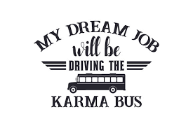 Vw bus svg and transparent png images free download. My Dream Job Will Be Driving The Karma Bus Svg Cut File By Creative Fabrica Crafts Creative Fabrica