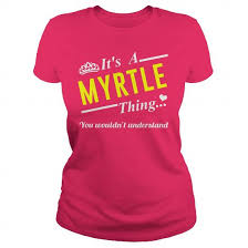 Myrtle Sweatshirts, Hoodies, Tank Top, Sweaters, T-Shirts, Meaning -  NamingShirts