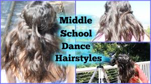 Hairstyles For Formal Dances Middle School Dance Hairstyles Youtube