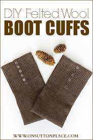 diy felted wool boot cuffs from a repurposed sweater on sutton place