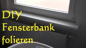 Diy Fensterbank Mit Folie Bekleben Tutorial Fensterbank Folieren