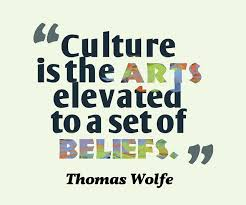 Quotes About Culture Delectable Culture Quotes Culture Is The Arts Elevated To A Set Of Beliefs