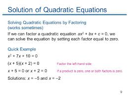9 solution of quadratic equations solving quadratic equations by factoring works sometimes if we
