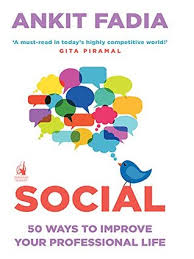 Social 50 Ways To Improve Your Professional Life By Ankit Fadia