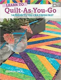 Learn to Quilt-as-you-go: 14 Projects You Can Finish Fast: Gudrun ... & Learn to Quilt-as-you-go: 14 Projects You Can Finish Fast: Gudrun Erla:  9781604684896: Amazon.com: Books Adamdwight.com