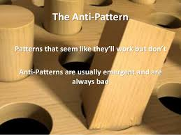 Anti Pattern Classy Design Patterns The Good The Bad And The AntiPattern