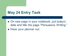 persuasive essay count down class days until due date ppt 24 entry task on new page in your notebook put today s date and title