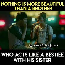 Girly Quotes About Beauty Best Of NOTHING IS MORE BEAUTIFUL THAN A BROTHER Insta Girly Quotes WHO ACTS