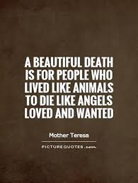Beautiful Passing Away Quotes Best of Quotes About Beautiful Death 24 Quotes