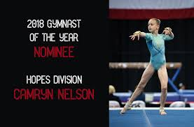 camryn has been selected as a 2018 gymnast of the year nominee in the hopes division