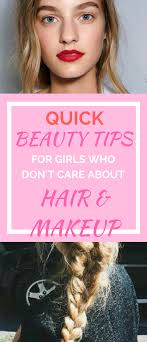 Quick Beauty Tips For Girls Who