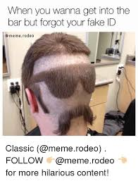 You Your Rodeo Classic Id Forgot Get Wanna Follow But Fake When The Into Bar Meme