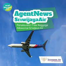 Penyesuaian Free Baggage Allowance Sriwijaya Air – Wupi.id