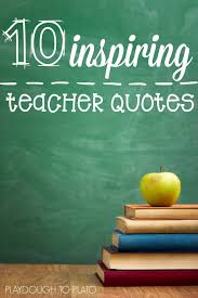 Childcare Quotes Fascinating 48 Inspiring Teacher Quotes Playdough To Plato