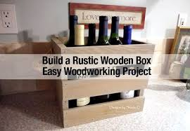build a rustic wooden box for an easy diy woodworking project